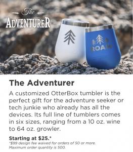 The Adventurer: OtterBox tumbler + one point of customization